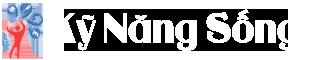 Kỹ Năng Sống – Thưởng Thức Cuộc Sống – Kỹ Năng Mềm – Kỹ Năng Cứng